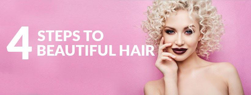 4 steps to beautiful hair